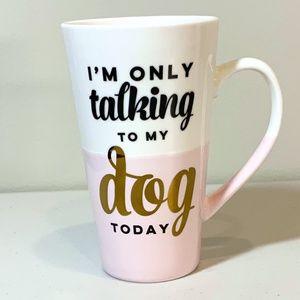 I'm Only Talking to My Dog Today 16 oz Latte Mug
